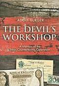 The Devil's Workshop: A Memoir of the Nazi Counterfeiting Operation