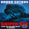 Sniper Ace From the Eastern Front to Siberia
