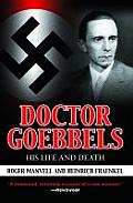 Doctor Goebbels His Life & Death