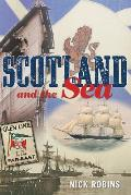 Scotland and the Sea: The Scottish Dimension in Maritime History