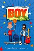 Growing Up: Boy Talk: a Survival Guide To Growing Up