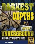 Darkest Depths and Other Underground Megastructures