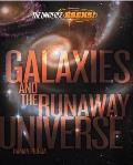 Universe Rocks: Galaxies and the Runaway Universe