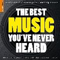 Rough Guide to the Best Music Youve Never Heard