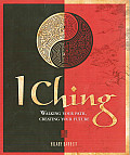 I Ching Walking Your Path Creating Your Future