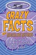 Brain Benders Crazy Facts & Records