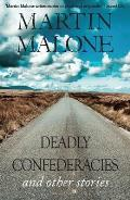 Deadly Confederacies: and Other Stories