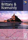Drive Around Brittany & Normandy 3rd Edition