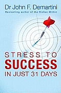 From Stress To Success: in Just 31 Days