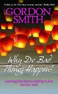 Why Do Bad Things Happen?: Learning That There Is Nothing To Fear But Fear Itself