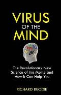 Virus of the Mind: the Revolutionary New Science of the Meme and How It Affects You