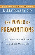 Power of Premonitions: How Knowing the Future Can Shape Our Lives