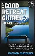 Good Retreat Guide: Over 500 Places To Find Peace and Spiritual Renewal in Britain, Ireland, France, Spain, Italy, Greece, Other European Countries, Asia and Africa