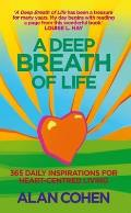 Deep Breath of Life: 365 Daily Inspirations for Heart-centred Living