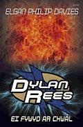 Dylan Rees: Ei Fywyd AR Chwal