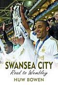 Swansea City: Road to Wembley