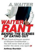 Waiter Rant: Behind the Scenes of Eating Out
