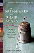 The Dressmaker of Khair Khana: Five Sisters, One Remarkable Family, and the Woman Who Risked Everything to Keep Them Safe. Gayle Tzemach Lemmon