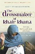 The Dressmaker of Khair Khana: Five Sisters, One Remarkable Family, and the Woman Who Risked Everything to Keep Them Safe. Gayle Tzemach Lemmon Cover