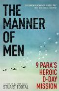 Manner of Men: 9 Para's Heroic D-day Mission