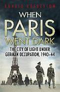 When Paris Went Dark The City of...