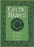 Celtic Names Their Meaning History & Mythology