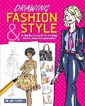 Drawing Fashion & Style A Step By Step Guide to Drawing Clothes Shoes & Accessories