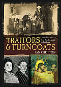 Traitors & Turncoats: Twenty Tales of Treason, from Benedict Arnold to Ezra Pound