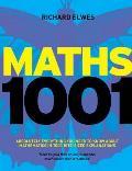 Mathematics 1001: Absolutely Everything That Matters in Mathematics. Richard Elwes