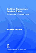 Building Tomorrow's Leaders Today: On Becoming a Polymath Leader