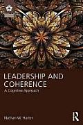 Leadership and Coherence: A Cognitive Approach (Leadership: Research and Practice)