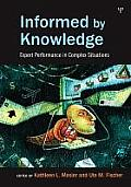 Informed by Knowledge: Expert Performance in Complex Situations