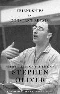Friendships in Constant Repair: Perspectives on the Life of Stephen Oliver