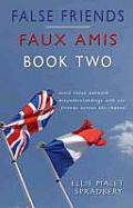 False Friends: Bk. 2: Faux Amis