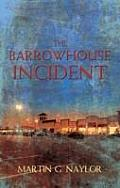 The Barrowhouse Incident