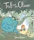 Troll & the Oliver