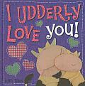 I Udderly Love You (Case Bound) (Kate Toms)