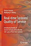 Real-Time Systems' Quality of Service: Introducing Quality of Service Considerations in the Life Cycle of Real-Time Systems