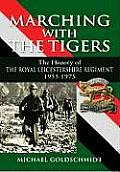 Marching with the Tigers; the history of the Royal Leicestershire Regiment, 1955-1975