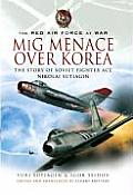 MIG Menace Over Korea: Nicolai Sutiagin, Top Ace Soviet of the Korean War