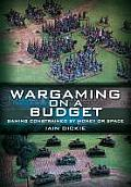 Wargaming on a Budget Gaming Constrained by Money or Space