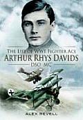 Brief Glory The Life of Arthur Rhys Davids DSO MC