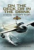 On the Deck or in the Drink: Flying with the Royal Navy 1952-1964