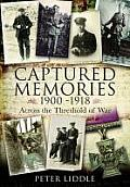 Captured Memories: Across the Threshold of War. by Peter Liddle