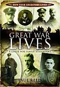 Great War Lives: A Guide for Family Historians. Paul Reed