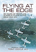 Flying at the Edge 20 Years of Front Line & Display Flying in the Cold War Era