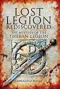 Lost Legion Rediscovered The Mystery of the Theban Legion