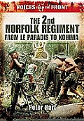 Voices from the Front: The 2nd Norfolk Regiment: From Le Paradis to Kohima