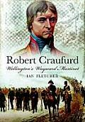 Robert Craufurd: Wellington S Wayward Martinet