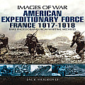 American Expeditionary Force: France 1917-1918